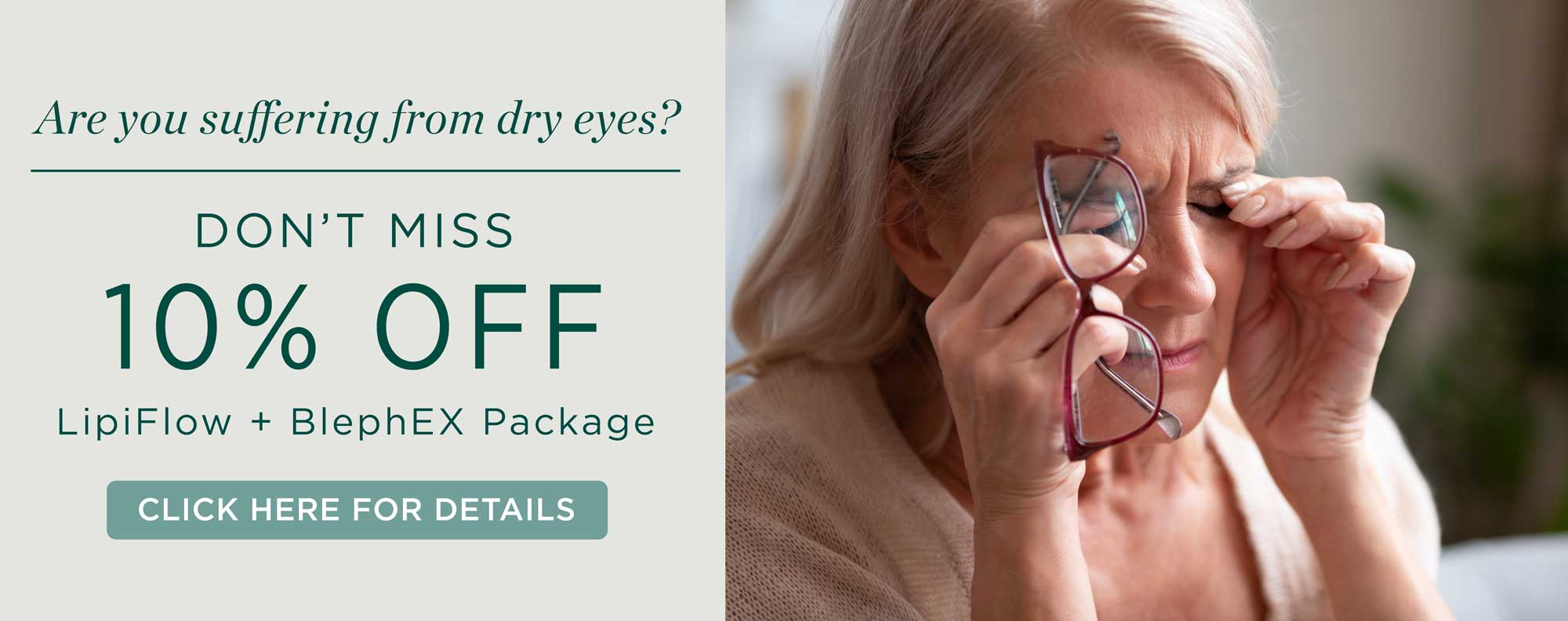 Are you suffering from dry eyes? Don't miss 20% off lipiflow & BlephEX Package - click to learn more